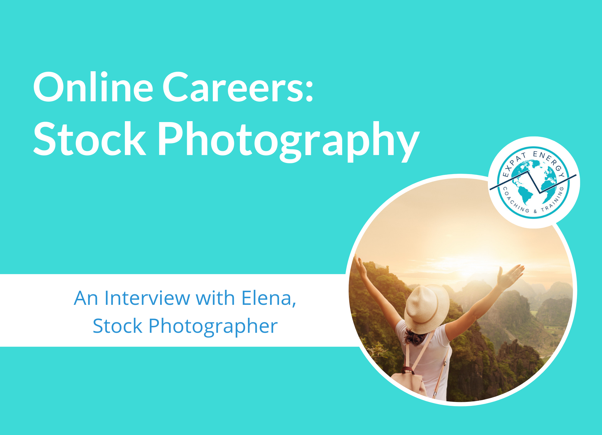Expat Energy - An Interview with Elena, Stock Photographer